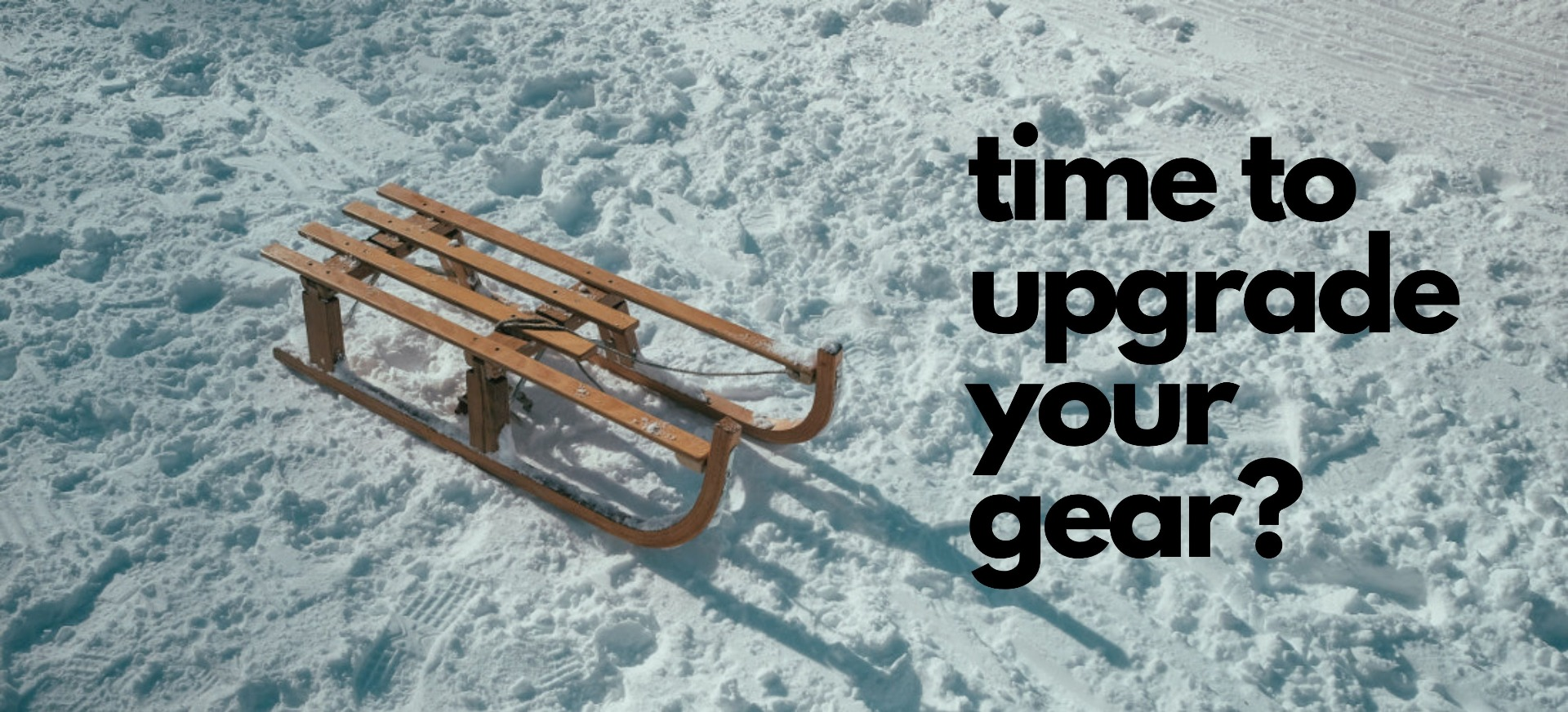 Time to upgrade your snow gear?